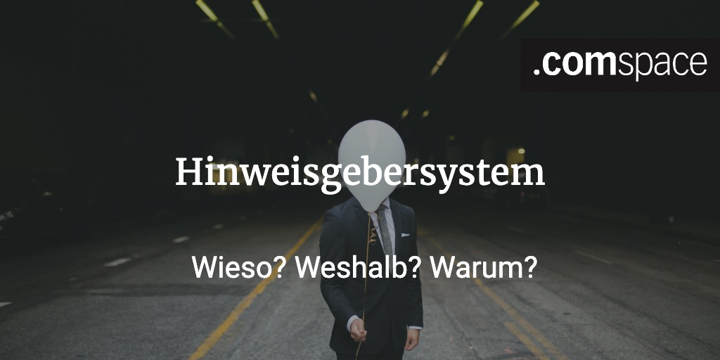 hinweisgebersystem warum? weshalb? wieso?