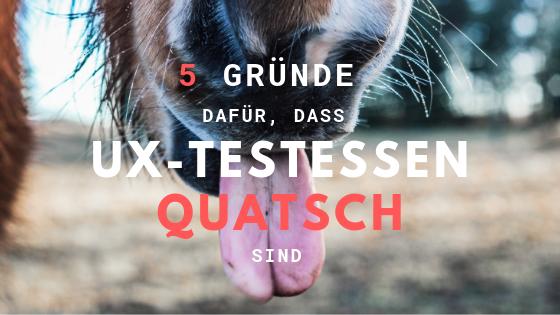 ux-testessen-quatsch